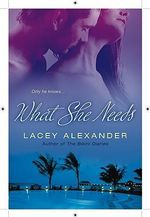 What She Needs : An Order Of Solace Novel : Book 1 - Lacey Alexander