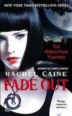 Fade Out : Morganville Vampires (Mass Market) - Rachel Caine