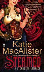 Steamed: A Steampunk Romance :  A Steampunk Romance - Katie MacAlister