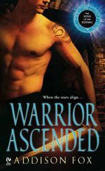 Warrior Ascended : The Sons of the Zodiac - Addison Fox