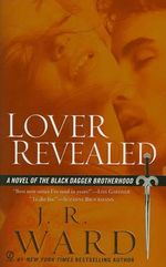 Lover Revealed : Black Dagger Brotherhood Series : Book 4 - J R Ward