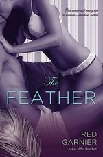 The Feather - Red Garnier