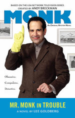 Mr. Monk in Trouble : Monk - Lee Goldberg