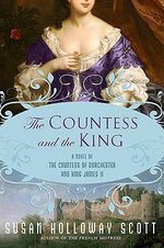 The Countess and the King : A Novel of the Countess of Dorchester and King James II - Susan Holloway Scott