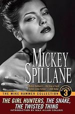 The Mike Hammer Collection : Volume Three - Mickey Spillane