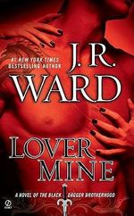 Lover Mine : Black Dagger Brotherhood Series : Book 8 - J R Ward