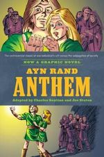 Ayn Rand's Anthem : The Graphic Novel - Ayn Rand