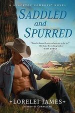 Saddled and Spurred : Blacktop Cowboys Series : Book 2 - Lorelei James