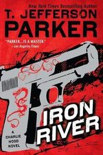 Iron River : A Charlie Hood Novel - T Jefferson Parker