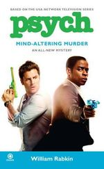Psych : Mind-Altering Murder - William Rabkin