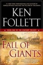 Fall of Giants : The Century Trilogy : Book 1 - Ken Follett