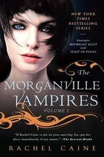 The Morganville Vampires Omnibus Vol. 2 : Midnight Alley and Feast of Fools - Rachel Caine
