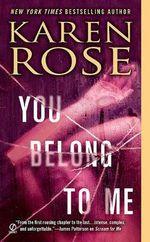 You Belong to Me - Karen Rose