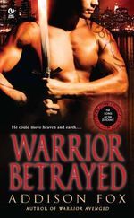 Warrior Betrayed : The Sons of the Zodiac - Addison Fox