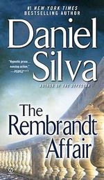 The Rembrandt Affair : Gabriel Allon Series : Book 10 - Daniel Silva