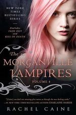 The Morganville Vampires, Volume 4 : Fade Out and Kiss of Death - Rachel Caine