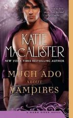 Much Ado About Vampires : Dark Ones Series : Book 9 - Katie MacAlister