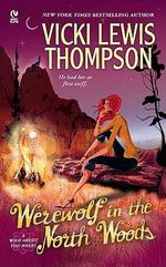 Werewolf in the North Woods : Wild About You Series : Book 2 - Vicki Lewis Thompson