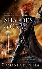Shaedes of Gray : A Shaede Assassin Novel : Book 1 - Amanda Bonilla