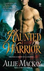 Haunted Warrior - Allie MacKay