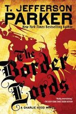 The Border Lords : A Charlie Hood Novel - T Jefferson Parker