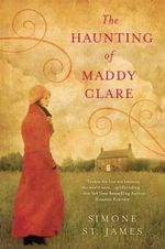 The Haunting of Maddy Clare - Simone St James