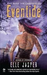 Eventide : The Dark Ink Chronicles - Elle Jasper