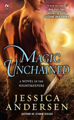 Magic Unchained : A Novel of the Nightkeepers - Jessica Andersen