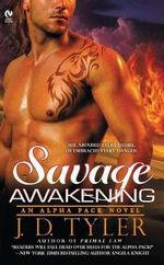 Savage Awakening : An Alpha Pack Novel - J.D. Tylor