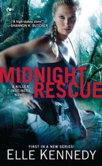 Midnight Rescue : A Killer Instincts Novel - Elle Kennedy
