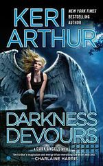 Darkness Devours : Dark Angels Series : Book 3 - Keri Arthur