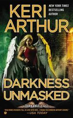 Darkness Unmasked : A Dark Angels Novel - Keri Arthur