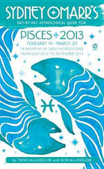Sydney Omarr's Day-By-Day Astrological Guide: Pisces : February 19-March 20 - Trish MacGregor