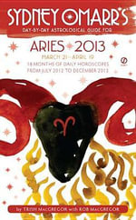 Sydney Omarr's Day-By-Day Astrological Guide: Aries : March 21-April 19 - Trish MacGregor