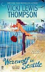Werewolf in Seattle : Wild About You Series : Book 3 - Vicki Lewis Thompson