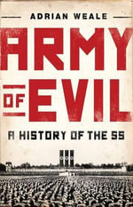 Army of Evil : A History of the SS - Adrian Weale