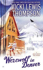 Werewolf in Denver : A Wild about You Novel - Vicki Lewis Thompson