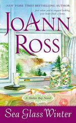 Sea Glass Winter : A Shelter Bay Novel - JoAnn Ross