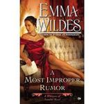 A Most Improper Rumor : A Whispers of Scandal Novel - Emma Wildes