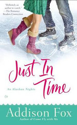 Just in Time : An Alaskan Nights Novel - Addison Fox