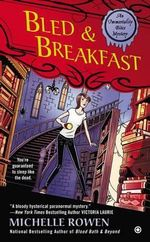Bled & Breakfast : Immortality Bites - Michelle Rowen