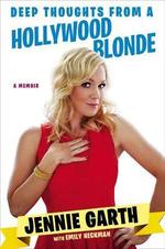 Deep Thoughts from a Hollywood Blonde : A Memoir - Jennie Garth