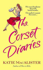 The Corset Diaries : Aisling Grey, Guardian Series : Book 4 - Katie MacAlister