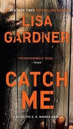 Catch Me : Detective D. D. Warren Series : Book 6 - Lisa Gardner
