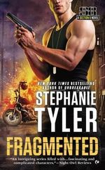 Fragmented : A Section 8 Novel - Stephanie Tyler