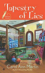 Tapestry of Lies : A Weaving Mystery - Carol Ann Martin