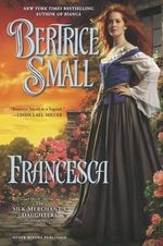 Francesca : The Silk Merchant's Daughters Series : Book 2 - Bertrice Small