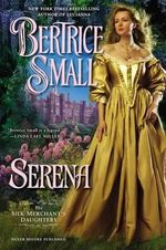 Serena : The Silk Merchant's Daughters Series : Book 4 - Bertrice Small
