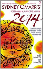 Sydney Omarr's Astrological Guide for You in 2014 - Trish MacGregor