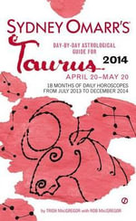 Sydney Omarr's Day-By-Day Astrological Guide for Taurus : April 20-May 20 - Trish MacGregor